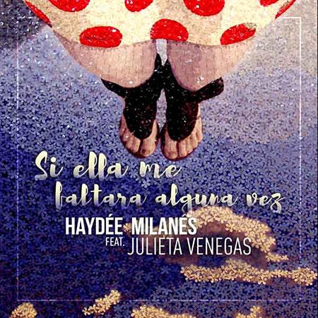 Portada del single «Si ella me faltara alguna vez» de Haydée Milanés y Julieta Venegas.