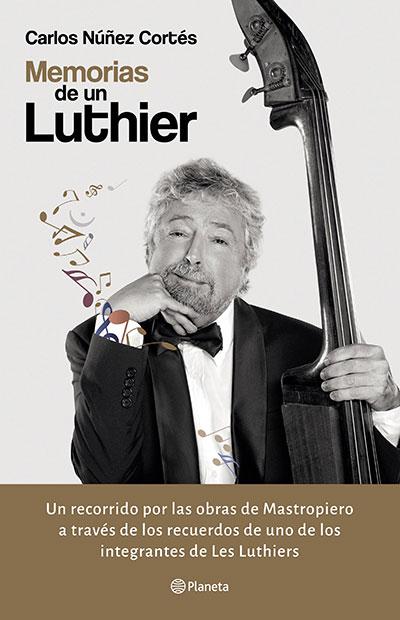 Portada del libro «Memorias de un Luthier» de Carlos Núñez Cortés.