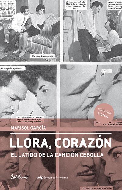 Portada del libro «Llora, corazón. El latido de la canción cebolla» de Marisol García.