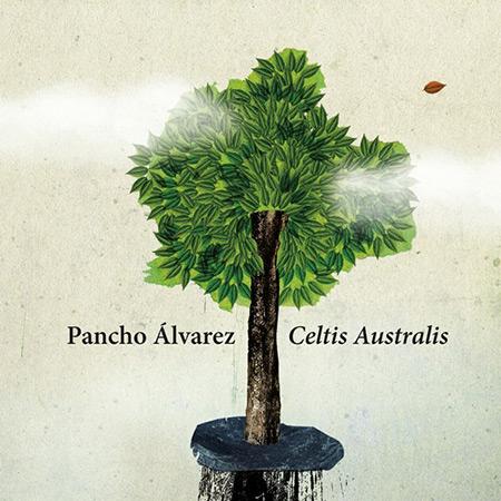 Portada del disco «Celtis australis» de Pancho Álvarez.