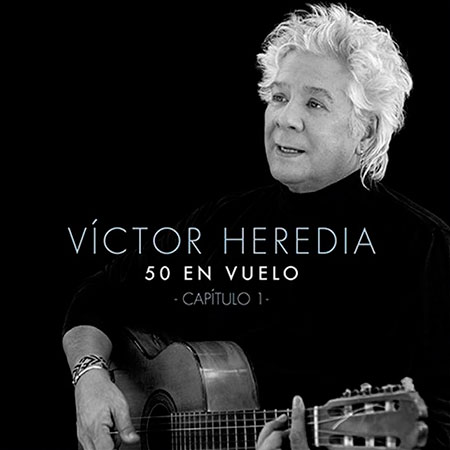 Portada del disco «50 en vuelo. Capítulo 1» de Víctor Heredia.