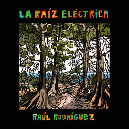 Portada del disco «La raíz eléctrica» de Raúl Rodríguez.
