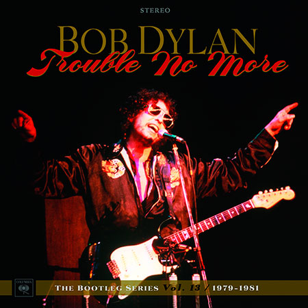 Portada del disco « Trouble No More – The Bootleg Series Vol. 13 / 1979-1981» de Bob Dylan.