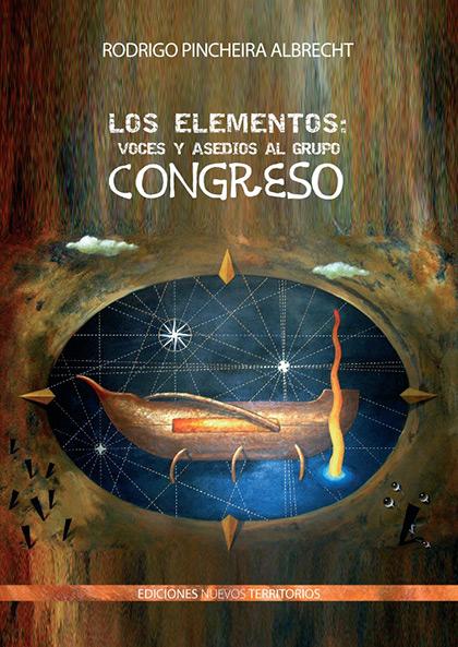 Portada del libro «Los elementos: asedios y voces del grupo Congreso» de Rodrigo Pincheira.