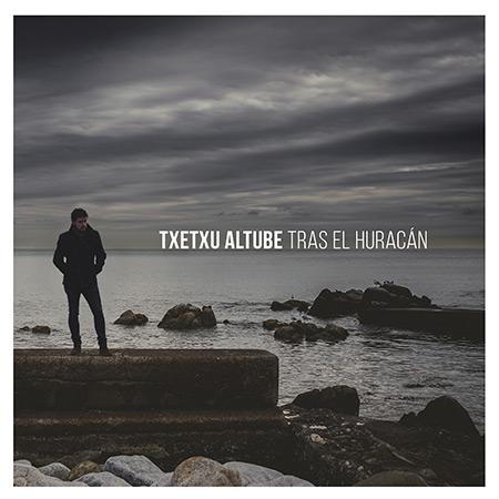 Portada del disco «Tras el huracán» de Txetxu Altube.