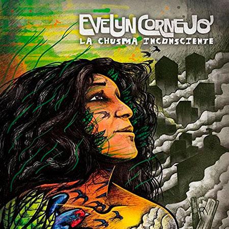 Portada del disco «La Chusma Inconsciente» de Evelyn Cornejo.