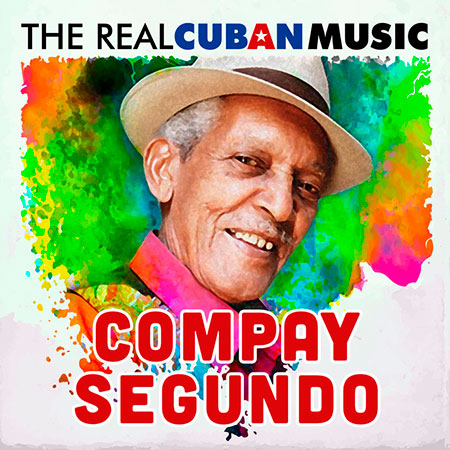 Portada del disco «The Real Cuban Music» de Compay Segundo.