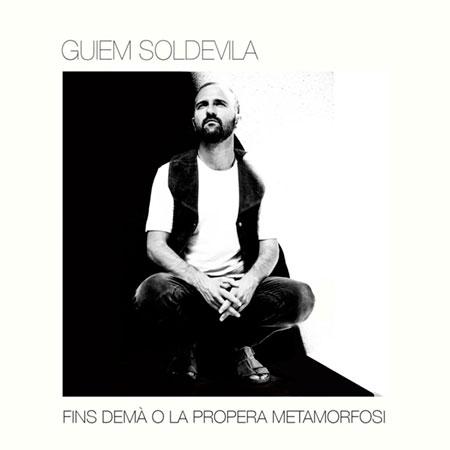 Portada del disco «Fins demà o la propera metamorfosi» de Guiem Soldevila.