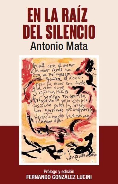 Portada del libro «En la raíz del silencio. Antonio Mata» de Fernando González Lucini.