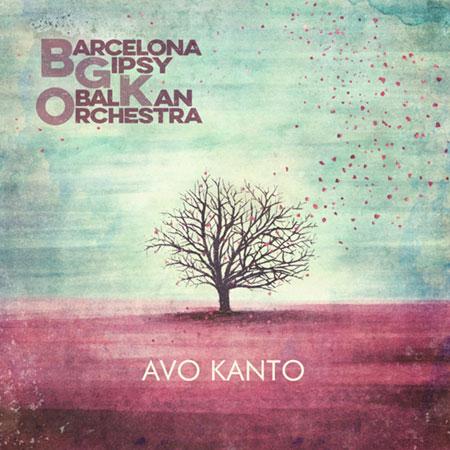 Portada del disco «Avo kanto» de Barcelona Gipsy balKan Orchestra.