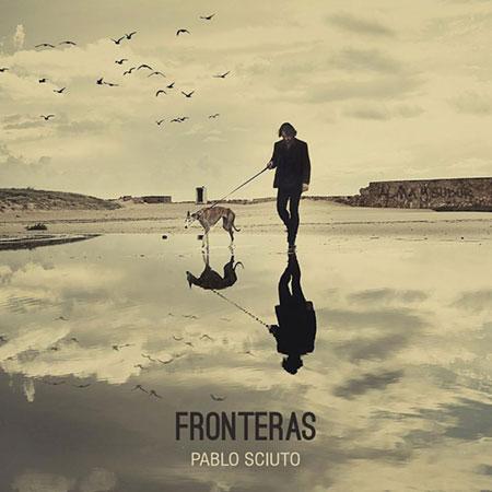 Portada del disco «Fronteras» de Pablo Sciuto.