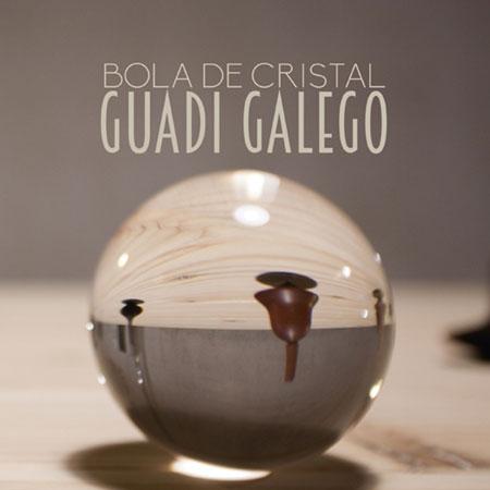 Portada del disco «Bola de cristal» de Guadi Galego.