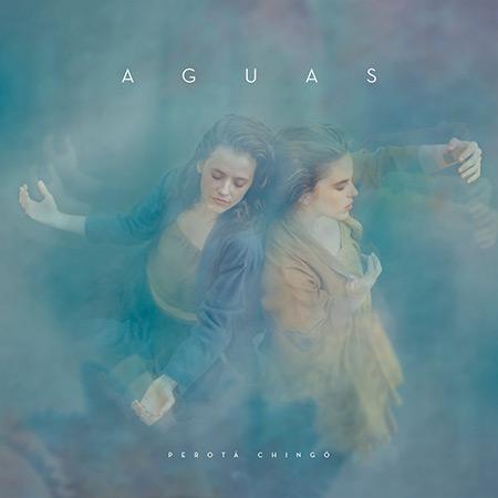 Portada del disco «Aguas» de Perotá Chingó.