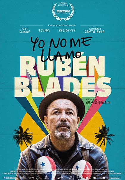 Afiche del documental «Yo no me llamo Rubén Blades», de Abner Benaim.