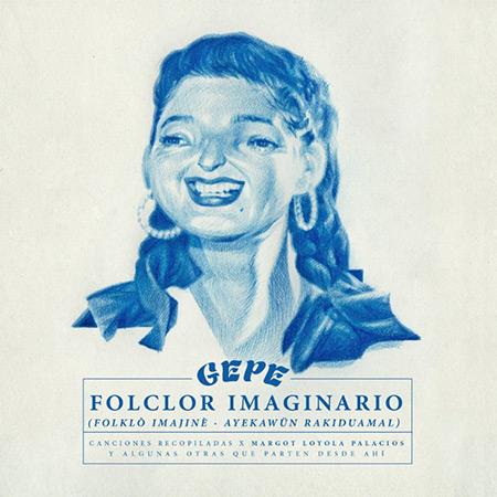 © Portada del disco «Folclor Imaginario (canciones recopiladas por Margot Loyola Palacios y algunas otras que parten desde ahí)» de Gepe.