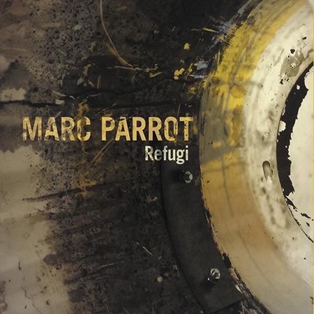 Portada del disco «Refugi» de Marc Parrot.