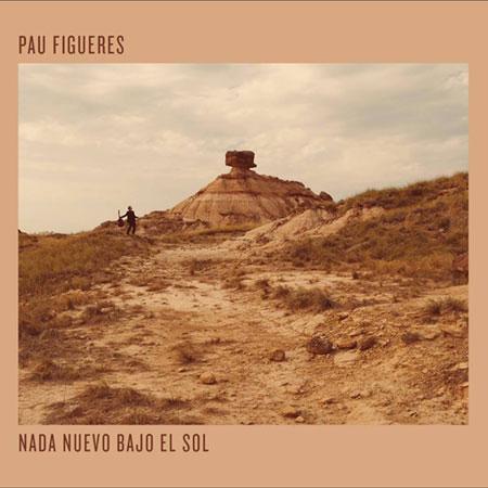 Portada del disco «Nada nuevo bajo el sol» de Pau Figueres.