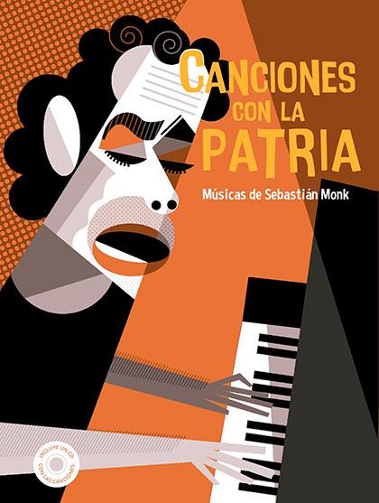 Portada del libro-disco «Canciones con la Patria» en homenaje a Sebastián Monk.