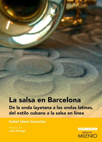 Portada del libro «La salsa en Barcelona. De la onda layetana a las ondas latinas, del estilo cubano a la salsa en línea» de Isabel Llano.