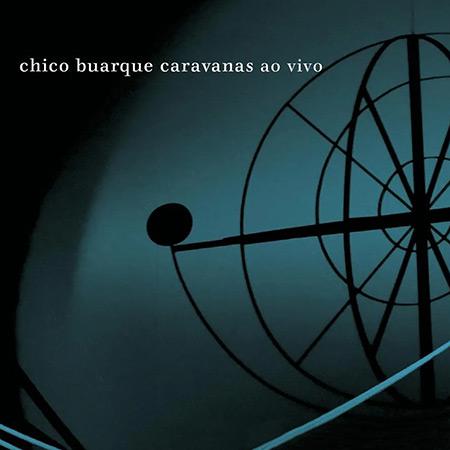 Portada provisional de «Caravanas ao vivo» de Chico Buarque.