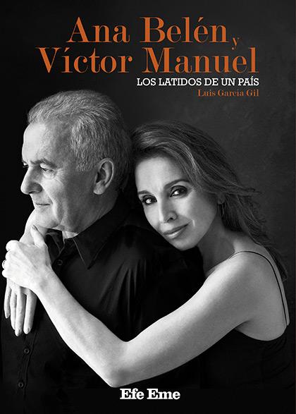 Portada del libro ««Ana Belén y Víctor Manuel. Los latidos de un país», de Luis García Gil.