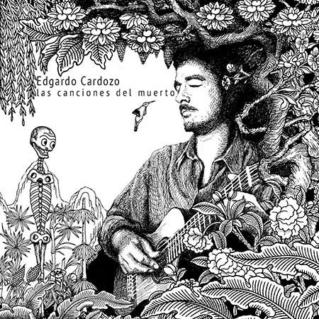 Portada del disco «Las canciones del muerto» de Edgardo Cardozo.