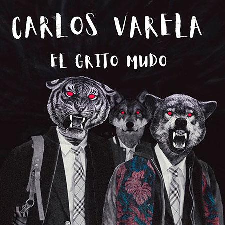 Portada del single «El grito mudo» de Carlos Varela.