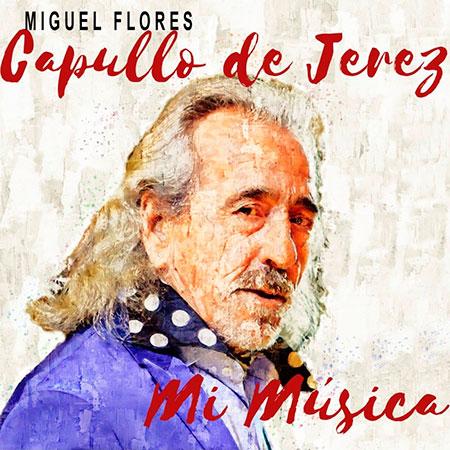 «Mi música» de El Capullo de Jerez.
