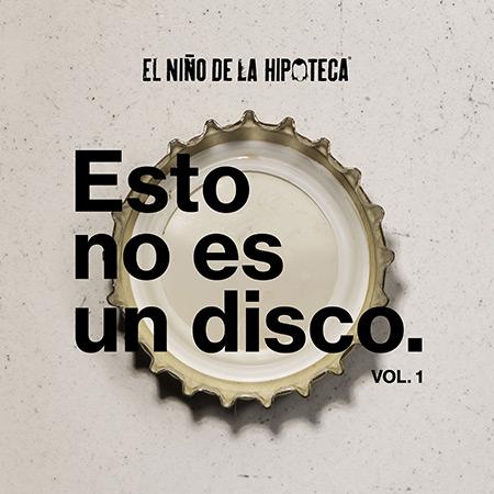 Portada del disco «Esto no es un disco vol.1» de El Niño de la Hipoteca.