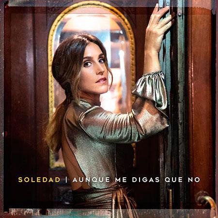 Portada del single «Aunque me digas que no» de Soledad Pastorutti.