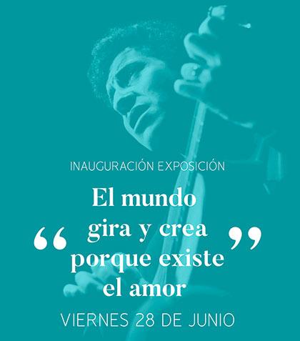 La Fundación Víctor Jara presenta la exposición «El mundo gira y crea porque existe el amor».
