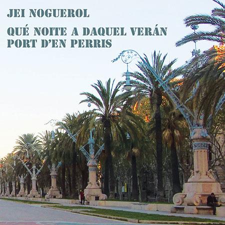 Portada del disco sencillo «Qué noite a daquel verán» de Jei Noguerol.