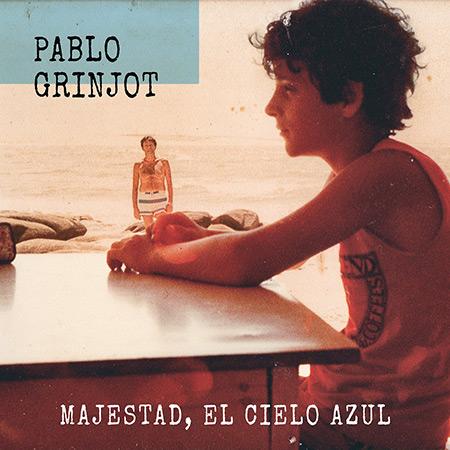 Portada del disco «Majestad, el cielo azul» de Pablo Grinjot.