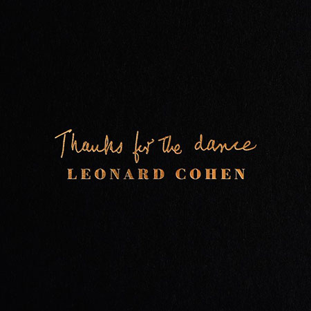 Portada del disco «Thanks For The Dance», de Leonard Cohen.