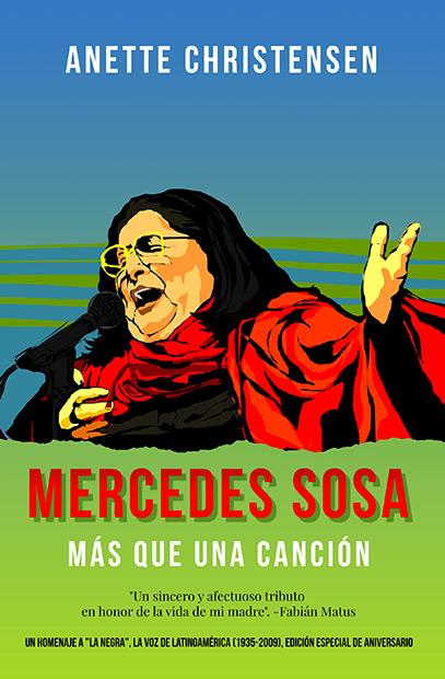 Portada del libro «Mercedes Sosa. Más que una Canción» de Anette Christensen.