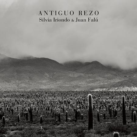 Portada del disco «Antiguo rezo» de Juan Falú y Silvia Iriondo.