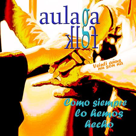 Portada del disco «Como siempre lo hemos hecho» de Aulaga Folk.