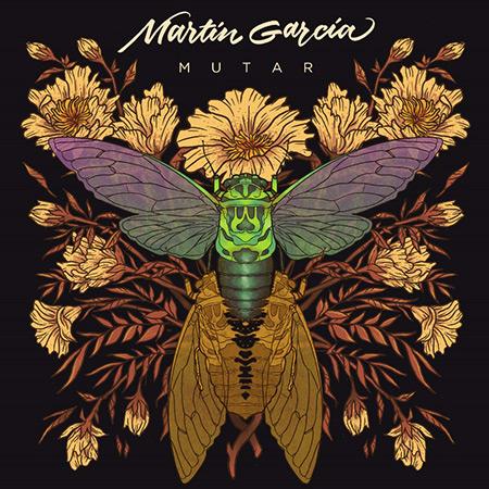 Portada del disco «Mutar» de Martín García.