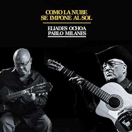 Eliades Ochoa presenta un tema con Pablo Milanés.