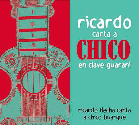 Portada del disco «Ricardo canta a Chico en clave guaraní» de Ricardo Flecha.
