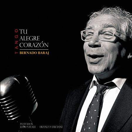 Portada del disco «Tu alegre corazón» de Bernardo Baraj.