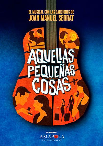 Cartel del musical «Aquellas pequeñas cosas» de Joan Manuel Serrat.