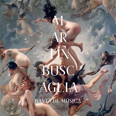 Portada del disco «Basta de música» de Martín Buscaglia.