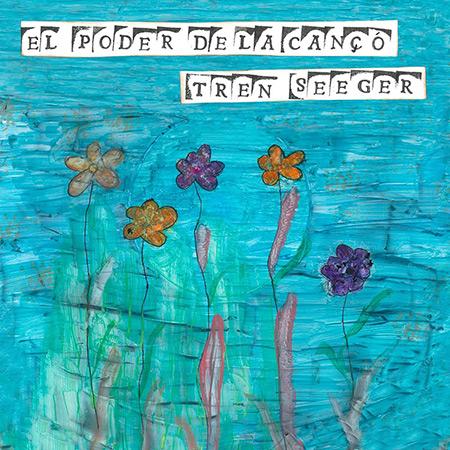 Portada del disco «El poder de la Cançó» de Tren Seeger.