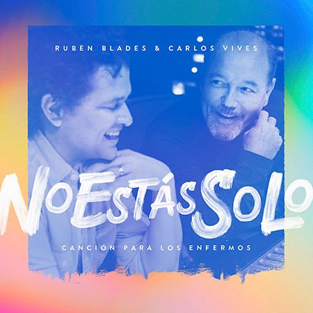 Portada del single «No estás solo – Canción para los enfermos» de Rubén Blades y Carlos Vives.