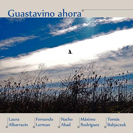 Portada del disco «Guastavino Ahora» de Fernando Lerman, Laura Albarracín, Nacho Abad, Máximo Rodríguez y Tomás Babjaczuk.