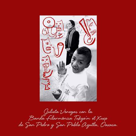 Portada del disco «Julieta Venegas con la Banda Filarmónica Tukyo'm ët xuxp de San Pedro y San Pablo Ayutla, Oaxaca».