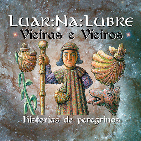Portada del disco «Vieiras e vieiros, historias de peregrinos» de Luar Na Lubre.