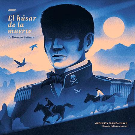Portada del disco «El húsar de la muerte» de Horacio Salinas con la Orquesta Clásica Usach.