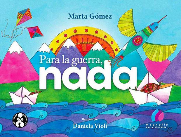 Portada del libro «Para la guerra, nada» de Marta Gómez y Daniela Violi.